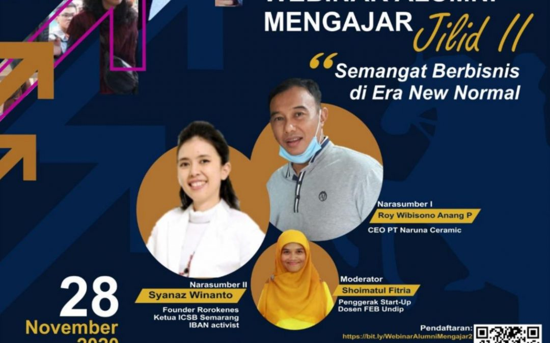 "Webinar – Alumni Teaching Vol.2: Business Spirit In New Normal Era with ""Rorokenes"" and ""PT. Naruna Ceramic"", Universitas Diponegoro, 28 Nov 2020"